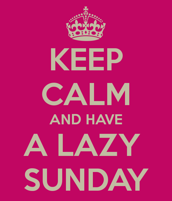 keep-calm-and-have-a-lazy-sunday-1